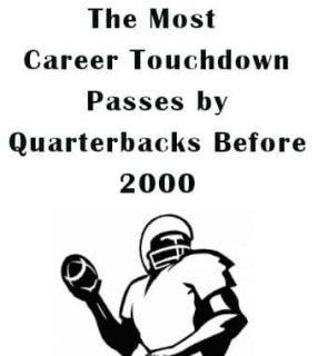 Read more about the article Most Passing Touchdowns Before 2000